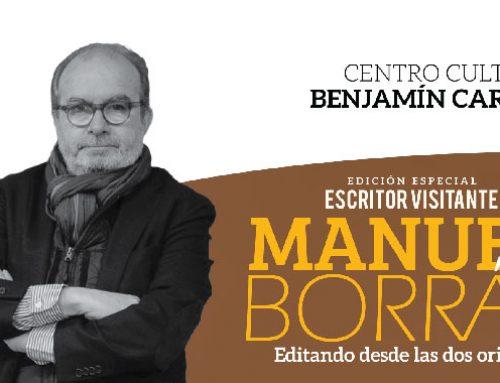 MANUEL BORRÁS,  EL SIGUIENTE ESCRITOR VISITANTE DE LA CASA CARRIÓN