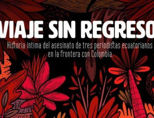 EL LIBRO: VIAJE SIN REGRESO, HISTORIA ÍNTIMA DEL ASESINATO DE TRES PERIODISTAS ECUATORIANOS EN COLOMBIA