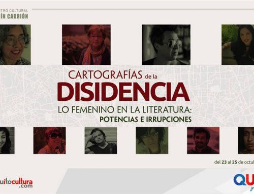 CARTOGRAFÍAS DE LA DISIDENCIA. LO FEMENINO EN LITERATURA: POTENCIAS E IRRUPCIONES