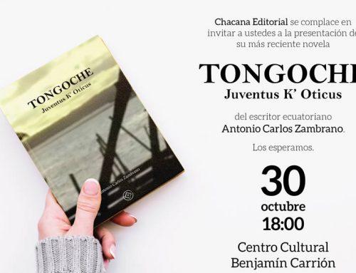 """SE PRESENTA LA NOVELA """"TONGOCHE» DE ANTONIO CARLOS ZAMBRANO"""