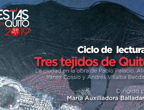"""CICLO DE LECTURAS """"TRES TEJIDOS DE QUITO"""", LA CIUDAD EN LA OBRA DE PABLO PALACIO"""
